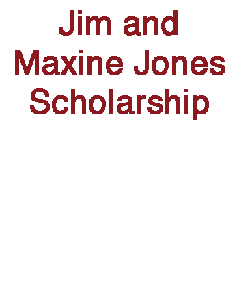 Jim and Maxine Jones Scholarship